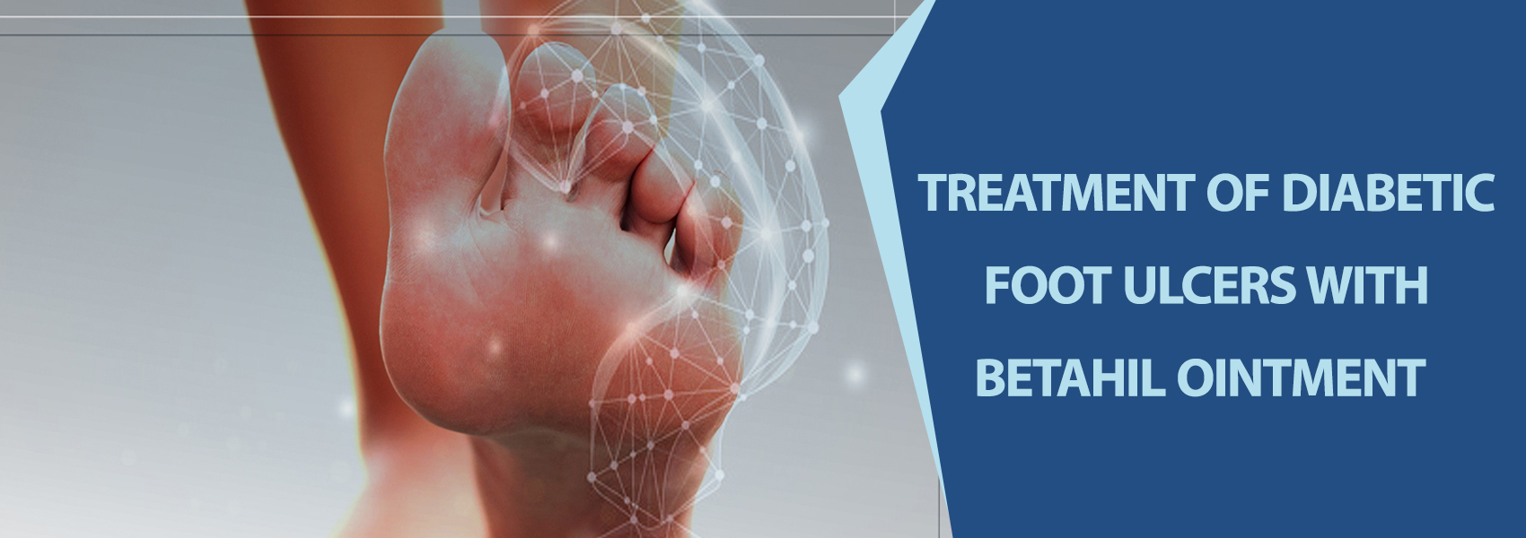 TREATMENT-OF-DIABETIC-FOOT-ULCERS-WITH-BETAHIL-OINTMENT